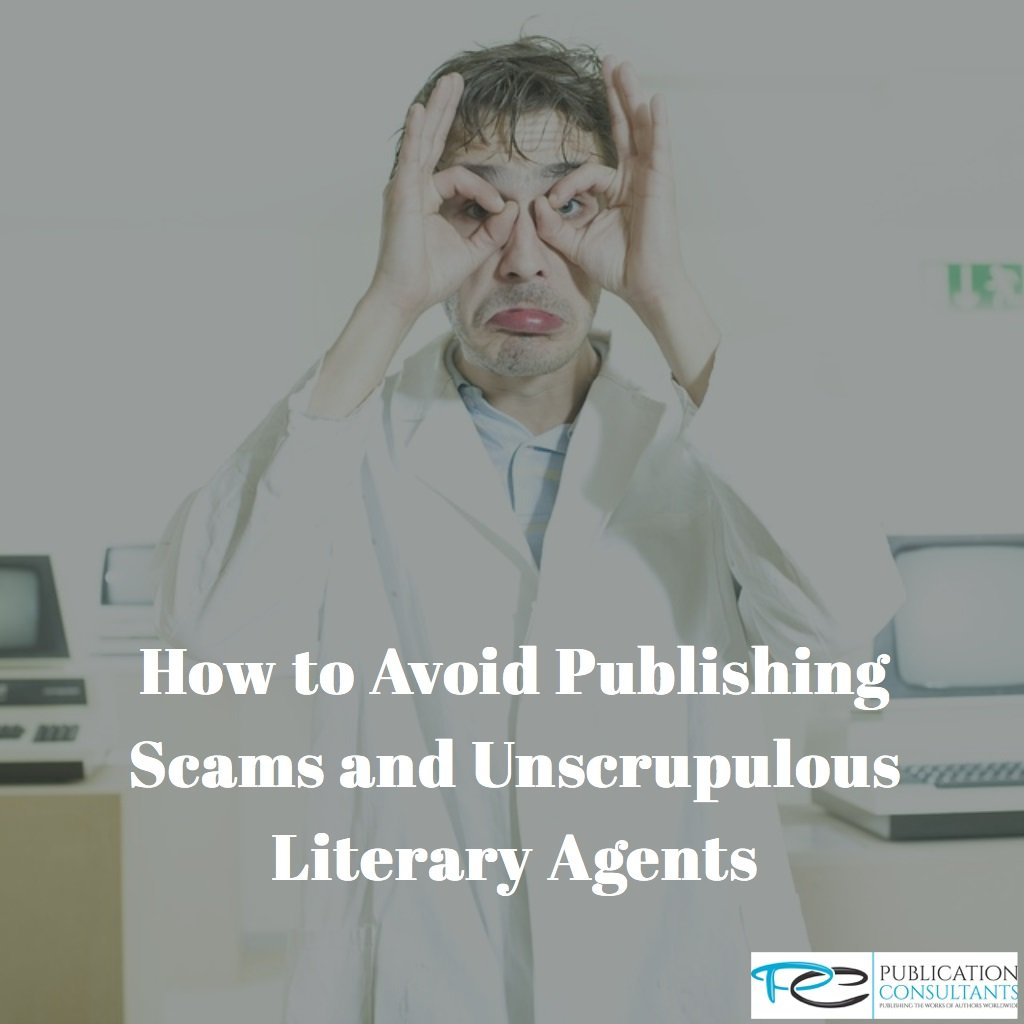How to Avoid Publishing Scams and Unscrupulous Literary Agents
